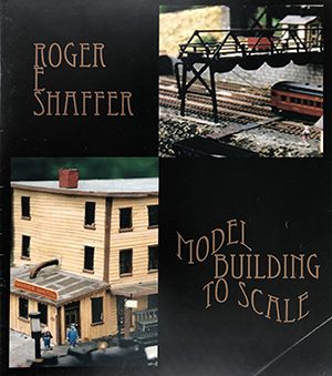 Cover of Model Building to Scale by Roger Shaffer shows two models, one of the Hanover Junction Station and one of the coal yard at Hanover Junction.