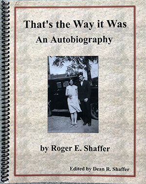 Cover of That's the Way it Was. An Autobiography by Roger E. Shaffer. Photo on cover shows Claudia and Roger Shaffer in their younger days.